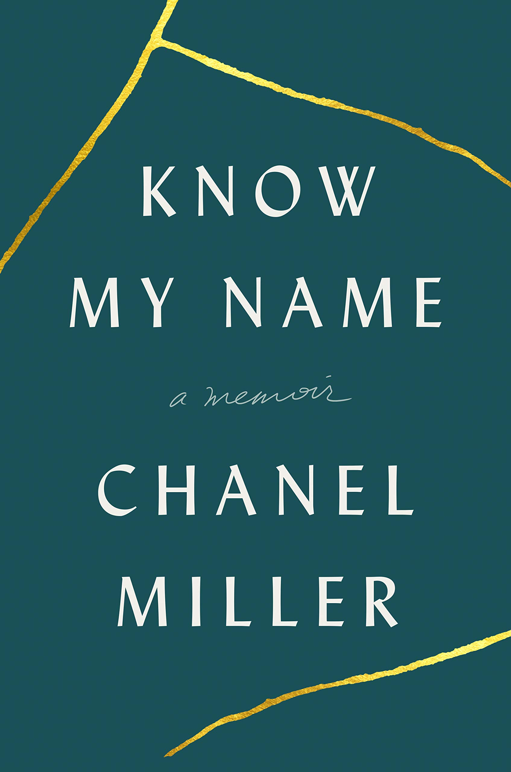 Know My Name: A Memoir by Chanel Miller (Viking)