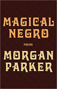 Magical Negro by Morgan Parker (Tin House Books)