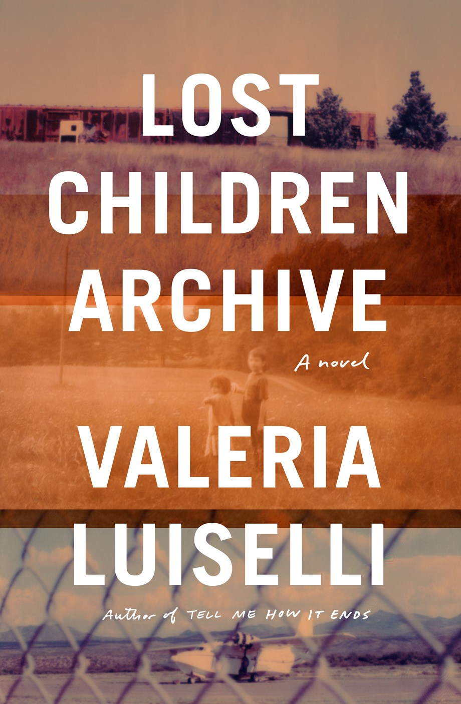 Lost Children Archive by Valeria Luiselli (Knopf)