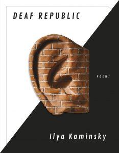 Deaf Republic by Ilya Kaminsky (Graywolf)